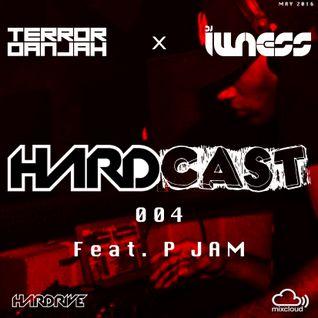 #Hardcast 004 - May 2016 - Terror Danjah & Illness feat P Jam