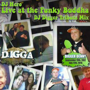 DJ Hero - Live At The Funky Buddha, 07.17.15 - DJ Digger Tribute Set