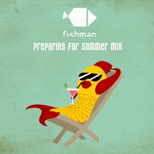 Fishman - Preparing for summer mixtape