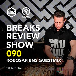 BRS090 - Yreane - Breaks Review Show | Robosapiens Guest Mix @ BBZRS (20 Jul 2016)