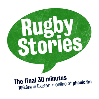 Rugby Stories: 'The final 30 minutes'