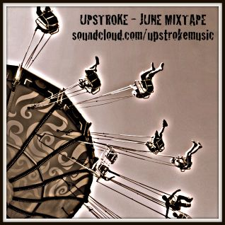 UPSTROKE - JUNE MIXTAPE