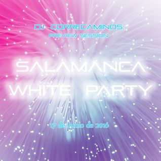 preview sesion SALAMANCA WHITE PARTY dj Correcaminos