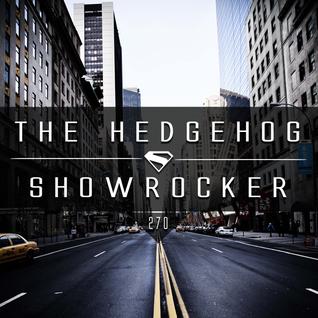 The Hedgehog - Showrocker 270 - 25.02.2016