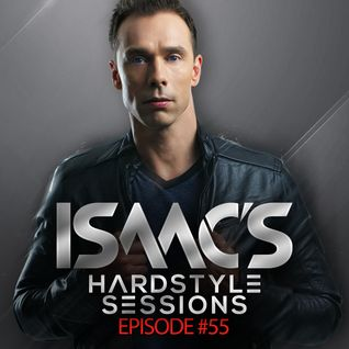 Isaac's Hardstyle Sessions #55 (March 2014)