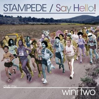 Stampede/Say Hello!
