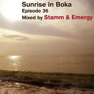 Sunrise in Boka EP. 36 Mixed by Stamm & Emergy