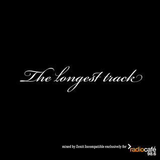 The longest track (Exclusive mix for Radiocafé)