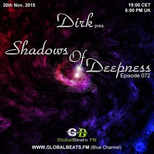 Dirk pres. Shadows Of Deepness 072 (20th Nov. 2015) on Globalbeats.FM (Blue Channel)