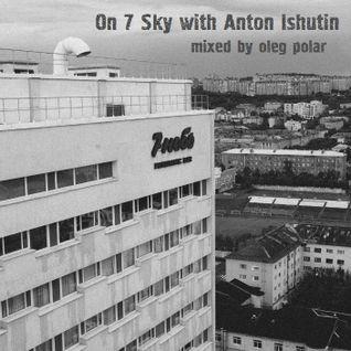 Oleg Polar - On 7 Sky with Anton Ishutin