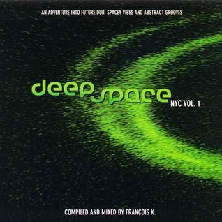 Francois K - Deep Space NYC Vol.1 (2005) (Mix Album)