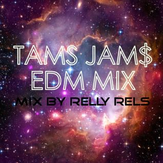 TAMS JAMS EDM MIX