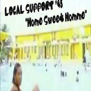 Local Support #45 *Home Sweet Homme*