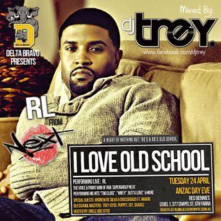 I Love Old School - RL Mixtape Edition - Mixed By Dj Trey