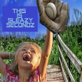 Sleazy Secondz - TheWorldIsMyOyster