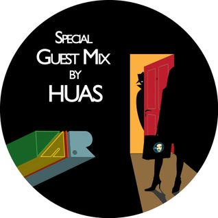 Special Guest Mix by Huas