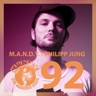 M.A.N.D.Y. Pres Get Physical Radio #92 mixed by M.A.N.D.Y. (Philipp Jung) live at Treehouse Miami