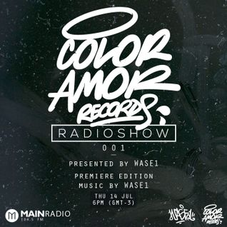 COLOR AMOR RECORDS RADIOSHOW 001 - WASE1