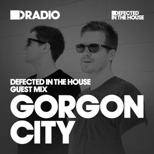 Defected In The House Radio - 04.01.15 - Guest Mix Gorgon City