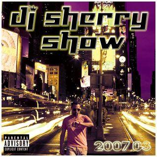 Dj Sherry Show 2007.03
