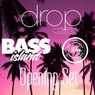 Bass Island @ Drop Opening Set