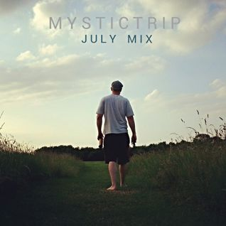 Mystic Trip - July Mix (2013)
