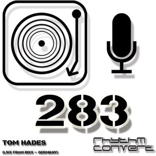 Techno Music | Rhythm Converted Podcast 283 with Tom Hades (live from Rixx - Germany)
