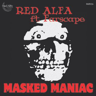 Red Alfa ft Farscape - Masked Maniac(CLIP)