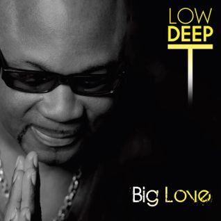 Low Deep T Big Love The Album Mix by NOSS