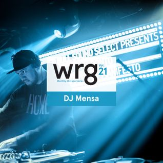 WRG Monthly Mixtape Series Vol. 21