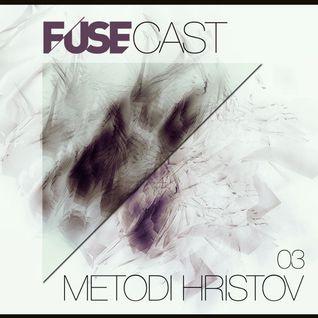 Fusecast #03 - METODI HRISTOV (Suara, Witty Tunes)