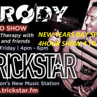 www.trickstar.fm listen again- Music therapy showWith Brody NEW YEARS DAY 2016 - 4 HOUR SPECIAL