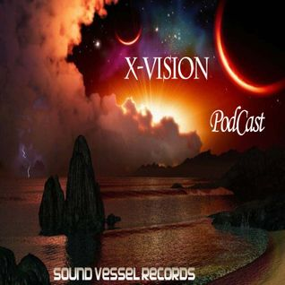 Sound Vessel Records Podcast 013 By X-Vision