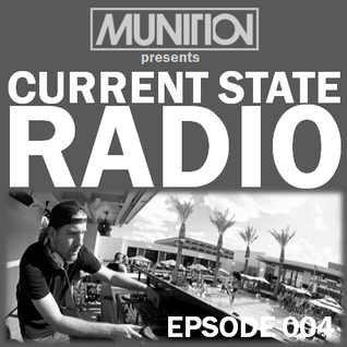 Current State Radio 004 with DJ Munition