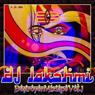 Destroyer Mix by the Dj Lakshmi (Original Mix 2012)