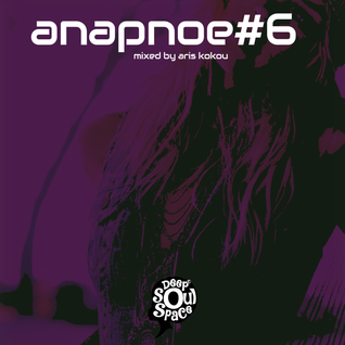 Deep Soul Space Presents Anapnoe 6 - mixed by Aris Kokou