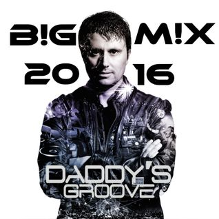 Daddy's Groove - BIG MIX 2016 (BEST OF) (mixed by MARV!N K!M)