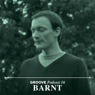 Barnt Podcast 16 [Groove]