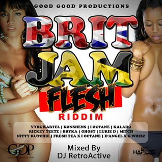 Britjam Flesh Riddim Mix [Good Good Prod] January 2015