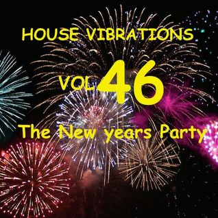 HOUSE VIBRATIONS VOL 46 NEW YEARS PARTY