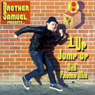 Brother Samuel's 1Up Jump Up Promotional Mix