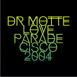 Dr. Motte Loveparade San Franscisco 2004 Radio Mix
