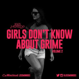GIRLS DON'T KNOW ABOUT GRIME Volume 2