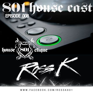 801 Housecast Vol. 8 Mixed by ROSS K