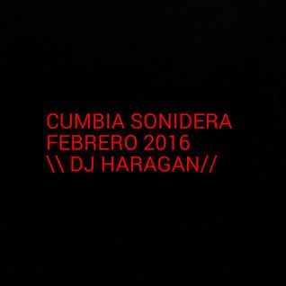CUMBIA SONIDERA FEBRERO 2016 DJ HARAGAN