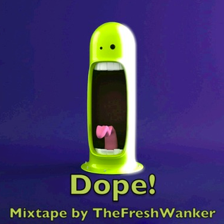 Dope ! - Spring Mixtape by TheFreshWanker (1h)
