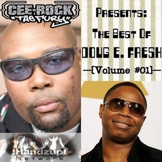 !HANDZUP! NETWORK Presents: 'The Best of Doug E. Fresh' [Volume #01]