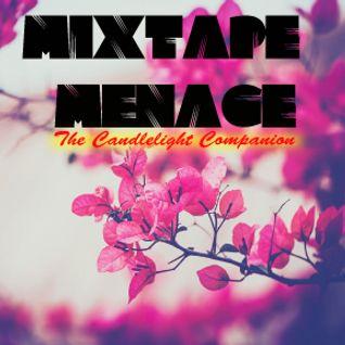Mixtape Menage Candlelight Companion (Valentine's Special)