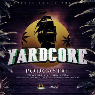 YARDCORE PODCAST #1 - PURE LOVE SOUND