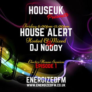 House Alert mixed by Dj Noddy - Live On The House Uk Channel On Energized Fm